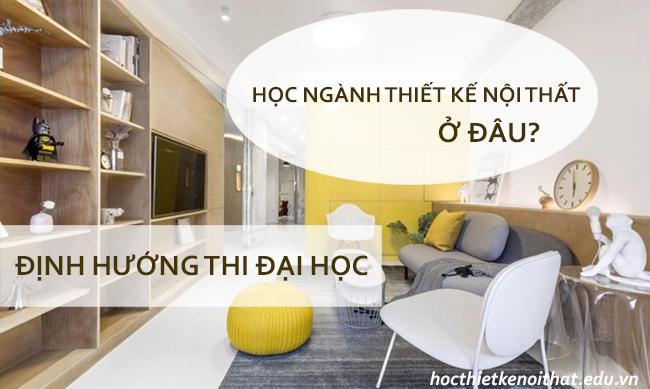 Muốn học ngành thiết kế nội thất tại trường đại học