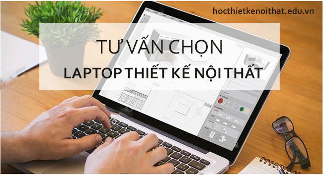 Laptop cho dân thiết kế nội thất