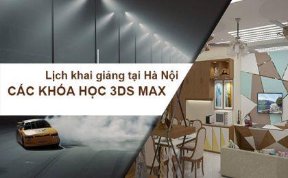 Tổng Hợp Lịch Khai Giảng Học 3Ds Max Tại Hà Nội