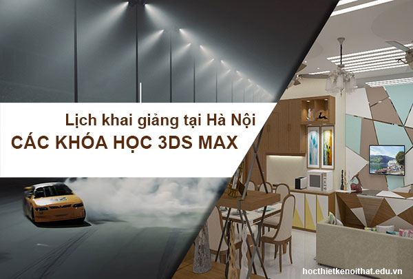 Lịch Khai Giảng Học 3Ds Max Tại Hà Nội