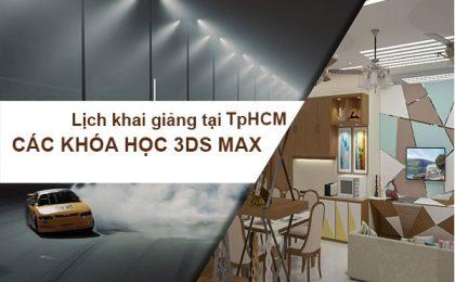 Tổng Hợp Lịch Khai Giảng Học 3Ds Max Tại TpHCM